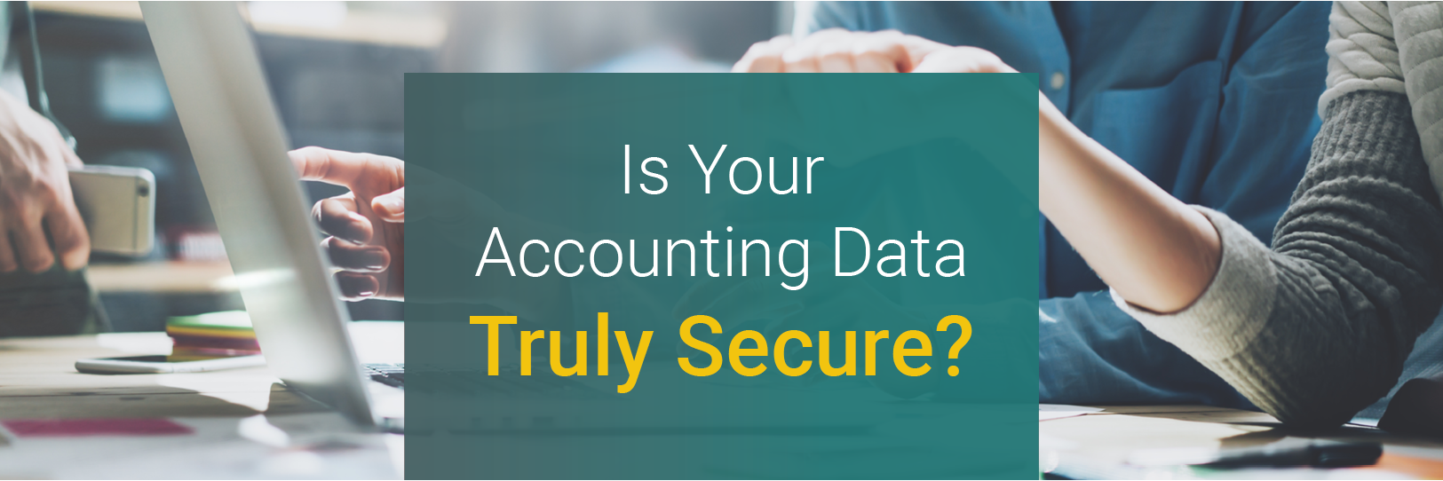 Is Your Accounting Data Truly Secure?