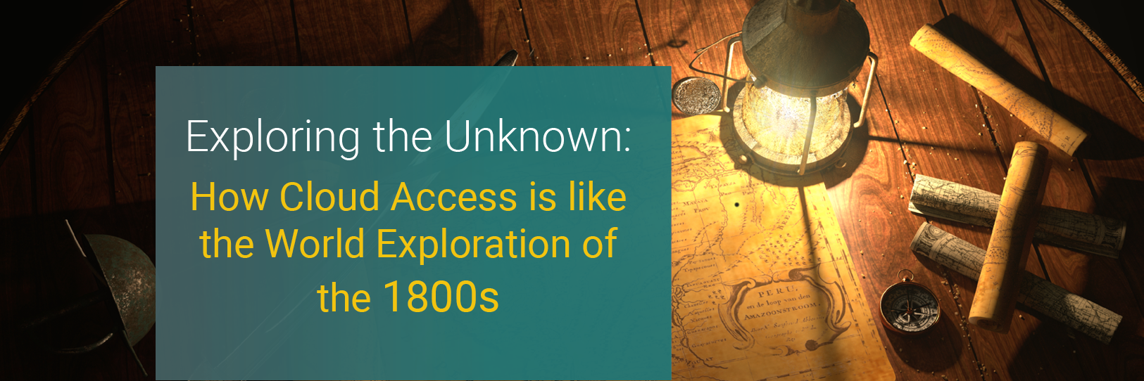 Exploring the Unknown: How Cloud Access is like the World Exploration of the 1800s