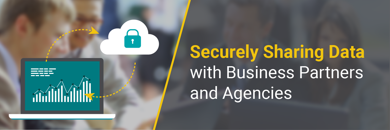 Securely Sharing Data with Business Partners and Agencies