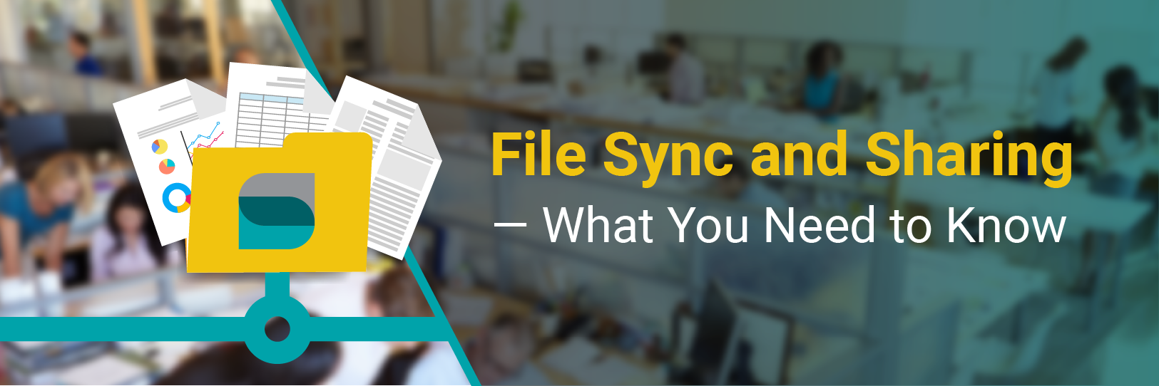 File Sync and Sharing — What You Need to Know