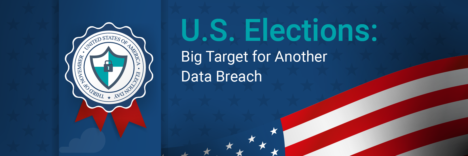 U.S. Elections: Big Target for Another Data Breach