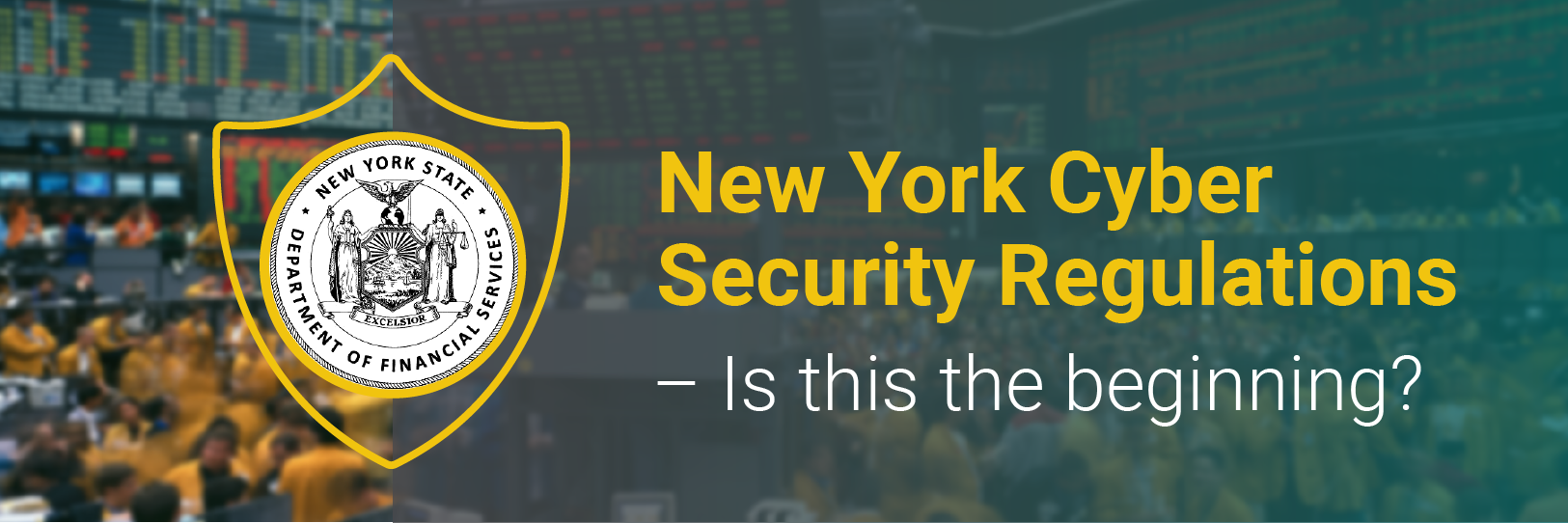 New York Cyber Security Regulations: Is this the beginning?