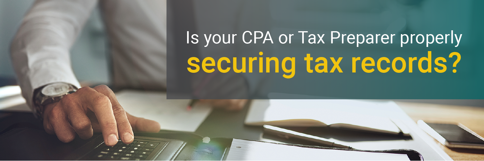 Is your CPA Properly Securing Tax Records?