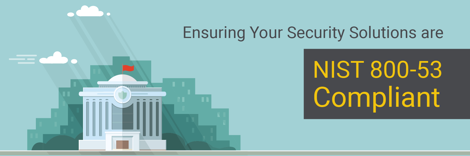 Ensuring Your Security Solutions are NIST 800-53 Compliant